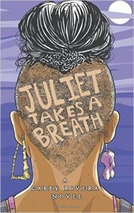 JulietTakesABreathGabbyRivera